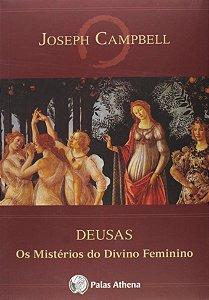DEUSAS - OS MISTÉRIOS DO DIVINO FEMININO. JOSEPH CAMPBELL