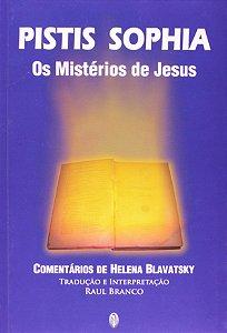 PISTIS SOPHIA, OS MISTÉRIOS DE JESUS.