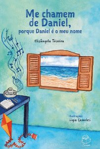 Me chamem de Daniel, porque Daniel é o meu nome - Elizângela Teixeira