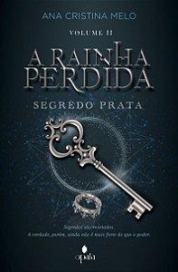 A Rainha Perdida: Segredo Prata - Volume 2