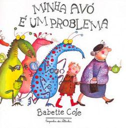 Minha avó é um problema - Babette Cole