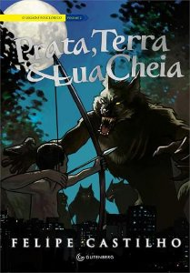 Prata, Terra & Lua Cheia - Felipe Castilho