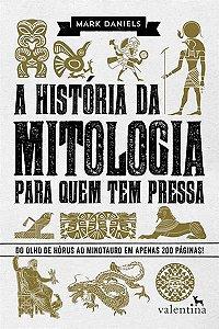 A história da mitologia para quem tem pressa: do Olho de Hórus ao Minotauro em apenas 200 páginas!