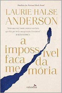 A Impossível Faca da Memória - Laurie Halse Anderson
