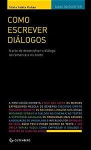 Como escrever diálogos: a arte de desenvolver o diálogo no romance e no conto