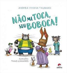 Não me toca, seu boboca [Paperback] Taubman, Andrea Viviana; Linhares, Thais and Alverne, Rosana
