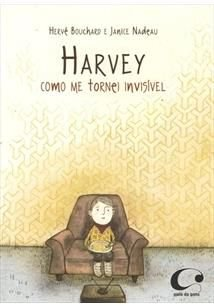 Harvey: como me tornei invisível