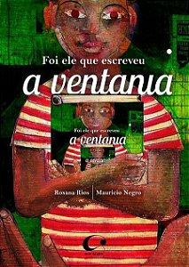 Foi ele que escreveu a ventania - Rosana Rios, Maurício Negro