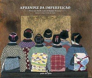 Aprendiz da imperfeição [Paperback] Oudheusden, Pieter van; Graef, Stefanie De and Amaral, Cristiano Zwiesele do