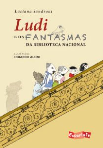 Ludi e os fantasmas da Biblioteca Nacional - Luciana Sandroni