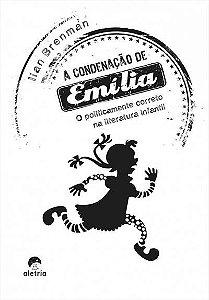 A condenação de Emília: o politicamente correto na literatura infantil
