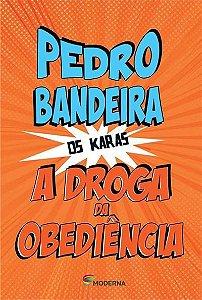 A droga da obediência - Série Os Karas