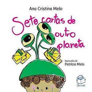 Sete cartas de outro planeta - Ana Cristina Melo