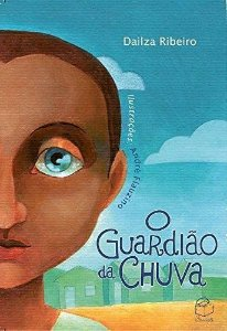 O guardião da chuva - Dailza Ribeiro