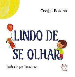 Lindo de se olhar - Cecilia Botana; ilustrações: Tânia Ricci