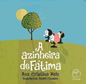A AZINHEIRA DE FATIMA - Ana Cristina Melo