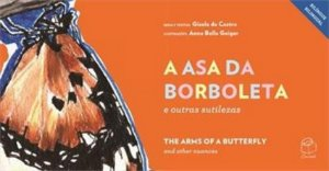 A ASA DA BORBOLETA E OUTRAS SUTILIZAS - Gisela de Castro