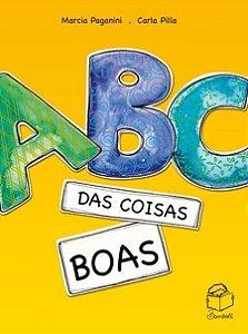 ABC DAS COISAS BOAS - Márcia Paganini e Carla Pilla
