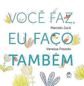 Você faz, eu faço também - Marcelo Jucá e Vanessa Prezoto