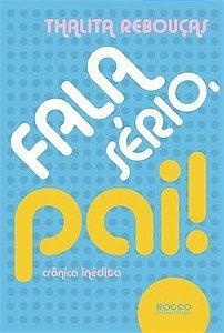 FALA SÉRIO, PAI!
