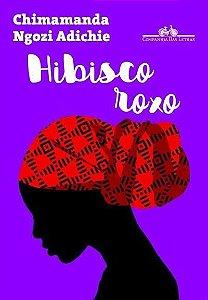 Hibisco roxo - Chimamanda Ngozi