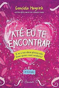 Até eu te encontrar - 3ª ed - Graciela Mayrink - Editora Bambolê