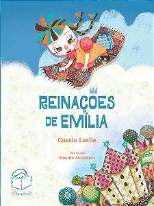 REINAÇÕES DE EMÍLIA - Cassia Leslie; Ilustrações Yasmin Mundaca