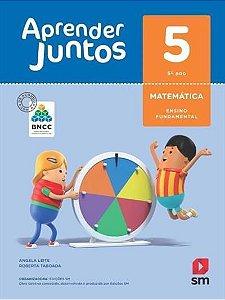 APRENDER JUNTOS MATEMATICA 5º ano - BNCC ED 2018