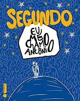 Segundo Eu Me Chamo Antônio - Pedro Antônio Gabriel Anhorn