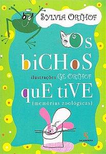 Os bichos que tive: memórias zoológicas - Sylvia Orthof - ed2