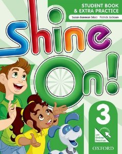Shine On 3! Student Book e Extra Practice - Susan Banman Sileci & Patrick Jackson