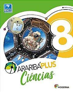 Araribá Plus: Ciências - 8º ano - 5ª edição 2018 BNCC