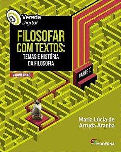 VEREDA DIGITAL: FILOSOFAR COM TEXTOS - TEMAS E HISTORIA DA FILOSOFIA - 2ªED.(2017)