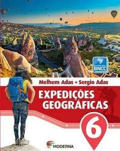 EXPEDIÇOES GEOGRAFICAS - 6º ANO (3ª EDIÇAO BNCC) - 3ªED.(2018)