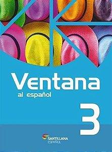 VENTANA AL ESPANOL 3 - 2ªED.(2016)