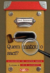 QUEM MATOU O SACI? - Alexandre de Castro Gomes