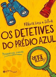 OS DETETIVES DO PREDIO AZUL: PRIMEIROS CASOS