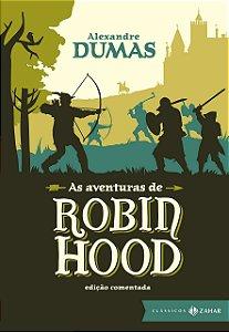 As aventuras de Robin Hood. Edição Comentada - Alexandre Dumas