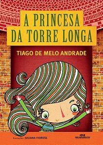 A Princesa da Torre Longa - Tiago de Melo Andrade