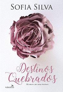Destinos Quebrados - Sofia Silva