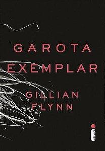 GAROTA EXEMPLAR - 1ªED.(2013)