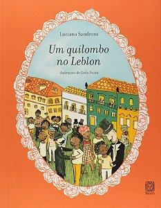 UM QUILOMBO NO LEBLON - 1ª ed.