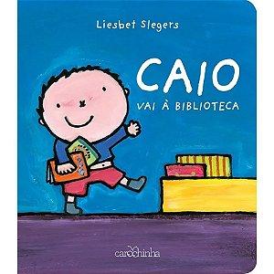 Caio vai à biblioteca - Editora Carochinha