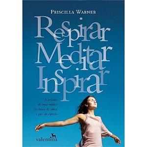 Respirar, Meditar, Inspirar - Editora Valentina