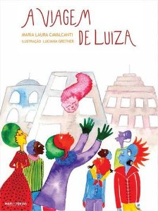 A viagem de Luiza - Maria Laura Cavalcanti