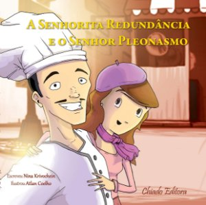 A Senhorita Redundância e o Senhor Pleonasmo - Nina Krivochein