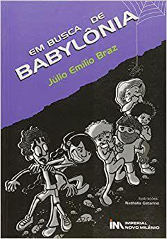 Em Busca de Babylônia - Júlio Emílio Braz