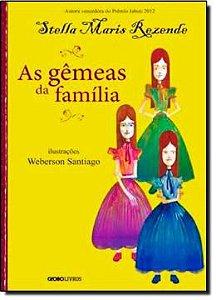 As gêmeas da família - Stella Maris Rezende