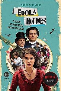 ENOLA HOLMES: O CASO DO MARQUÊS DESAPARECIDO