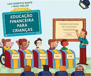 EDUCAÇÃO FINANCEIRA PARA CRIANÇAS 5º ano - 1ª edição - 2016